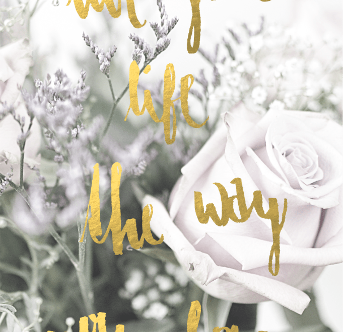 Print: live your life the way you love