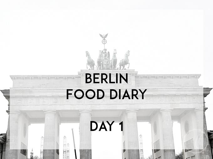 Berlin Food Diary Day 1