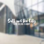 Salt and the City: das Blogcamp
