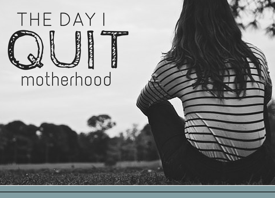 The Day I Quit Motherhood by Jenny Lee Sulpizio