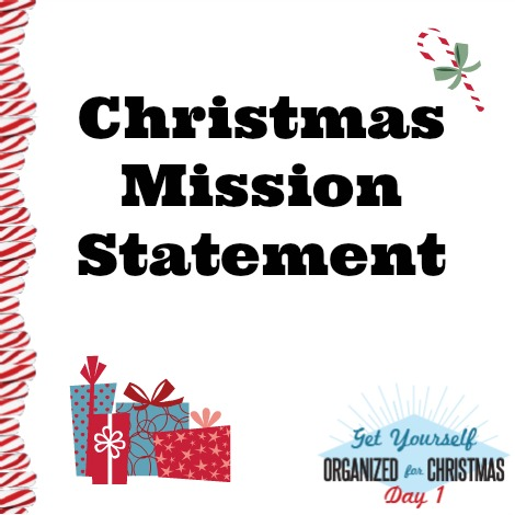 Get Yourself Organized for Christmas Project 1: What is Your Christmas Mission?