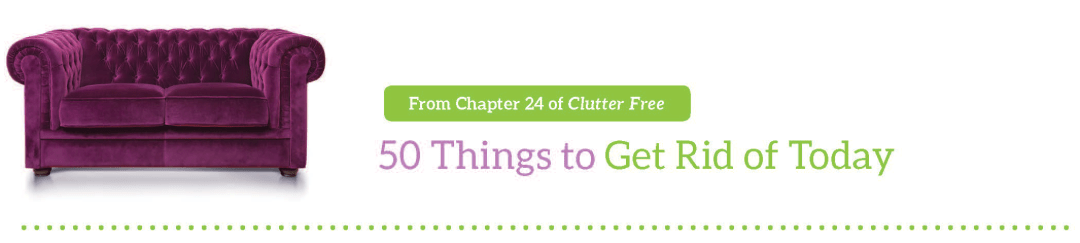 50-Things-to-Get-Rid-of-Today---Clutter-Free