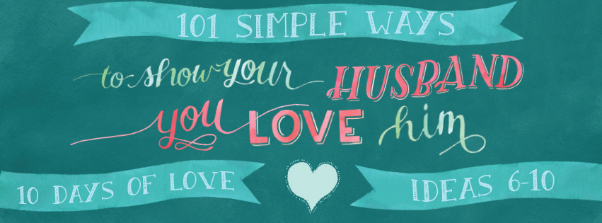 Episode #186-101 Simple Ways to Show Your Husband You Love Him-10 Days of Love: Days 6-10