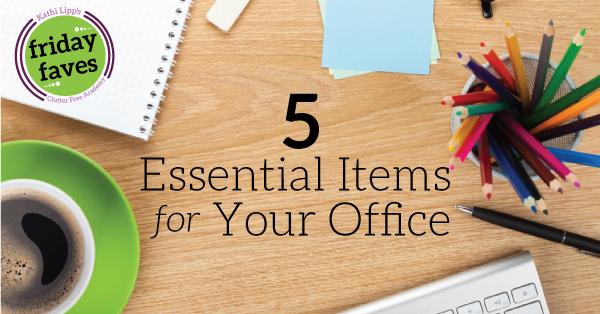 Fri Fav – 5 Essential Items for Your Office