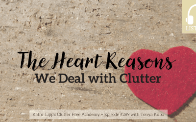 Eps #289 The Heart Reasons We Deal with Clutter