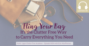 Episode #304 Fling Your Bag - It's the Clutter Free Way to Carry Everything you Need