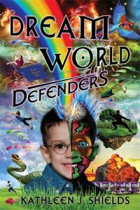 Dream World Defenders by Kathleen J. Shields