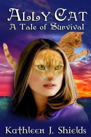 Ally Cat, A Tale of Survival author kathleen j shields