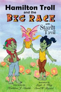 Hamilton Troll and the Big Race hamilton troll books kathleen j shields author