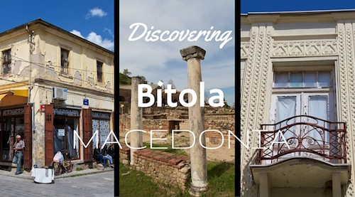 Discovering Bitola: Macedonia's most underrated town?