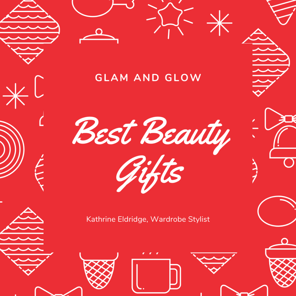 Best Beauty Gifts - Glam and Glow