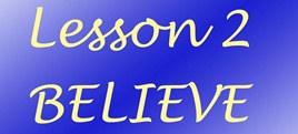 Lesson 2 - Believe