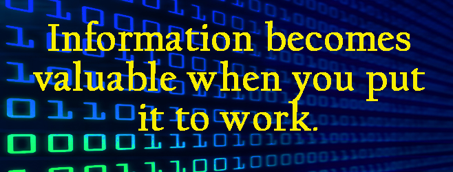 Put Information to Work