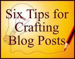 Tips for Crafting Blog Posts