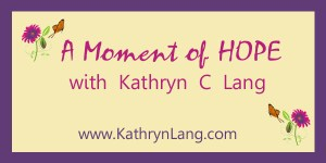 I Can if I Will – A Moment of HOPE for April 22, 2014