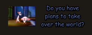 My Plan to Take Over the World