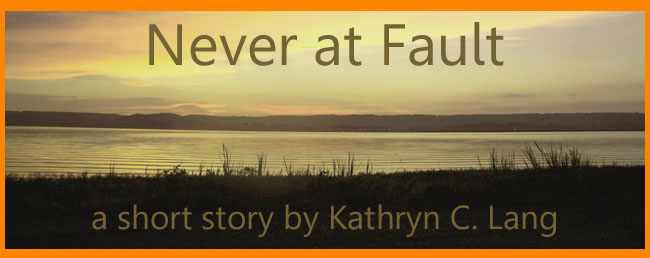 Never at Fault – a Short Story