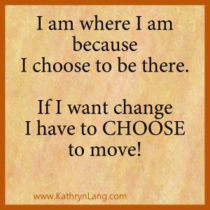 Purposeful choice - choose to move
