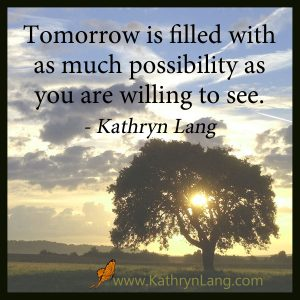 Quote of the Day - Possibiliies of tomorrow