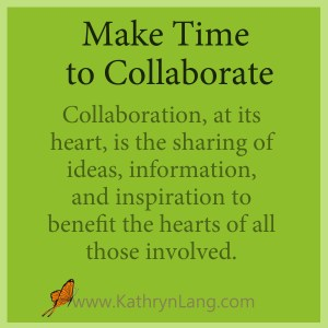 Make time to collaborate