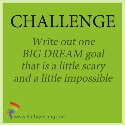 Daily challenge for setting big scary goals