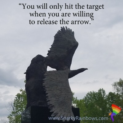 Quote of the day - release the arrow