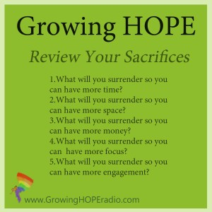 #GrowingHOPE Review your sacrificies