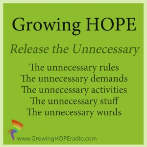 Growing HOPE radio - release the unnecessary