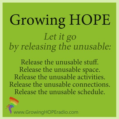 #GrowingHOPE daily - release the unusable