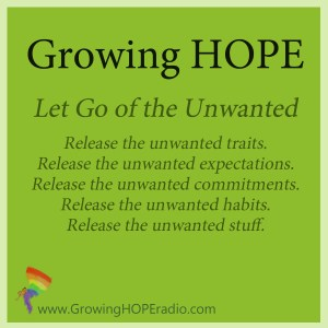 Growing HOPE daily - release the unwanted