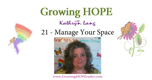 Growing HOPE daily - 21 - manage your space