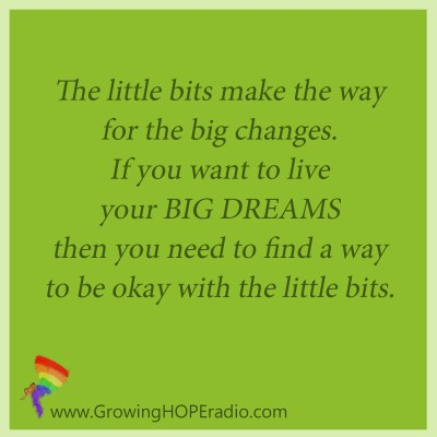 #GrowingHOPE Daily - quote little bits make the way