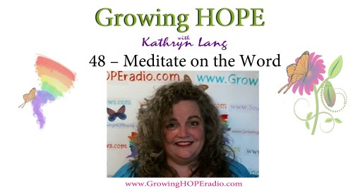 #GrowingHOPE daily - 46 - meditate on the word