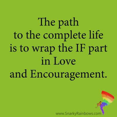 Snarky Rainbows Quote wrap if in love and encouragement