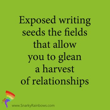 Snarky Rainbows quote - seed the fields for relationships