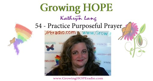 #GrowingHOPE Daily - header - 54 - Practice Purposeful Prayer