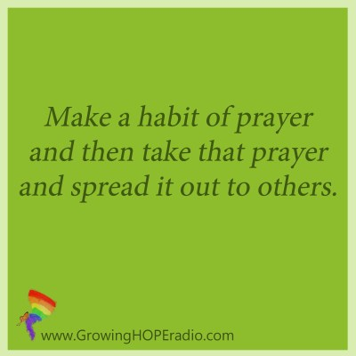 Growing HOPE daily - quote - habit of prayer