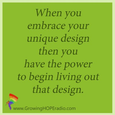 Growing HOPE Daily - quote - embrace your design