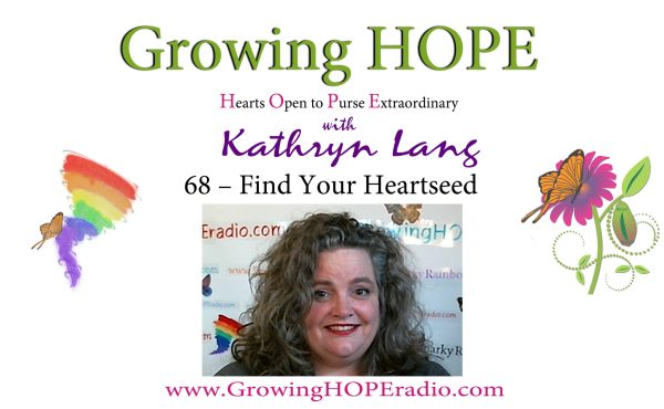 Growing HOPE Daily header - 68 - find your heartseed