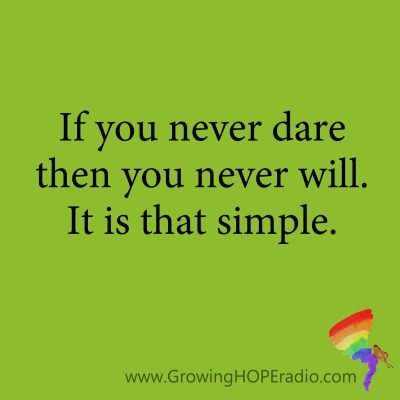 Growing HOPE Daily - quote - simple truth dare