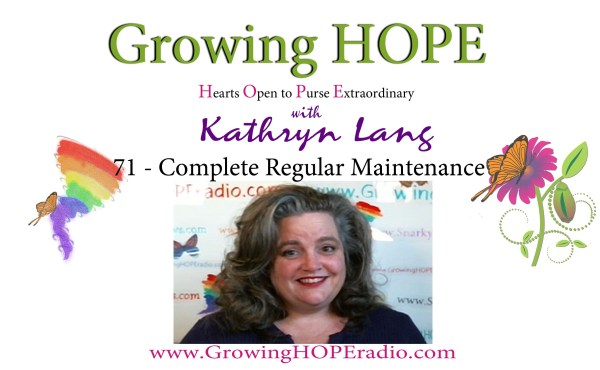 #GrowingHOPE Daily - Header - 71 - Complete Regular Maintenance