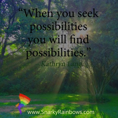 #QuoteoftheDay - seek possibilities