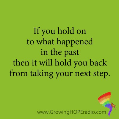 #GrowingHOPE Daily - quote - holding on holds you back