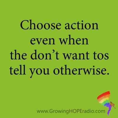 Growing HOPE Daily - quote - choose action