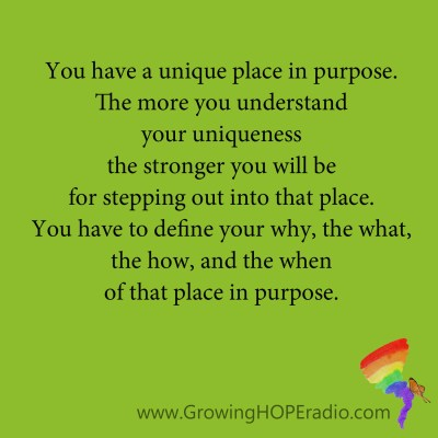 #GrowingHOPE Daily - quote - unique place in purpose