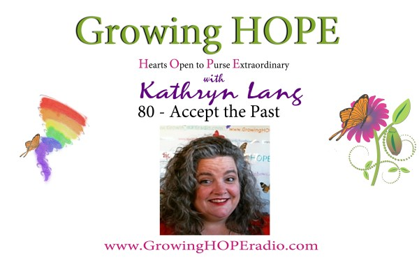 Growing HOPE Daily - header - 80 Accept the Past
