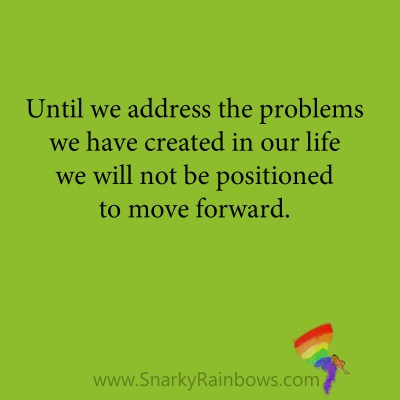 Snarky Rainbows quote - address the problem