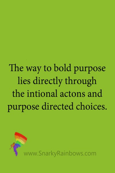 quote - purpose directed choices