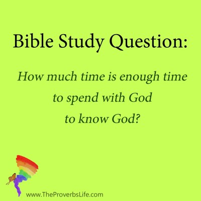 Bible Study Question - time with God