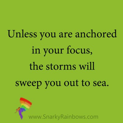 quote - anchored in your focus